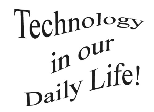 Essay on why technology is important in our daily life?