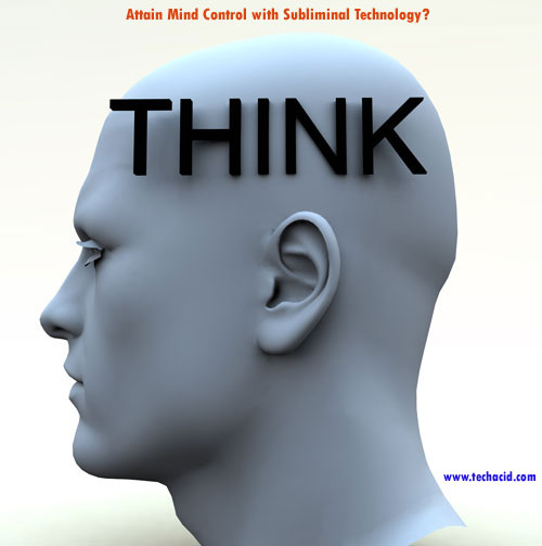 Attain Mind Control with Subliminal Technology!