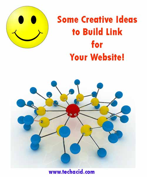 Creative Ideas to Build Link for Your Website!