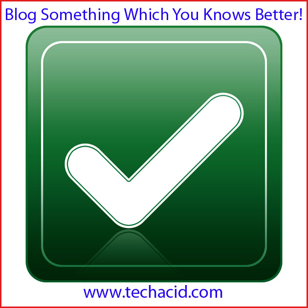 Blog Something Which You Knows Better!