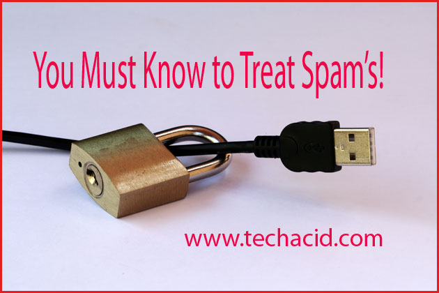 You Must Know to Treat Spam's!