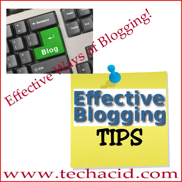 Effective Ways of Blogging!