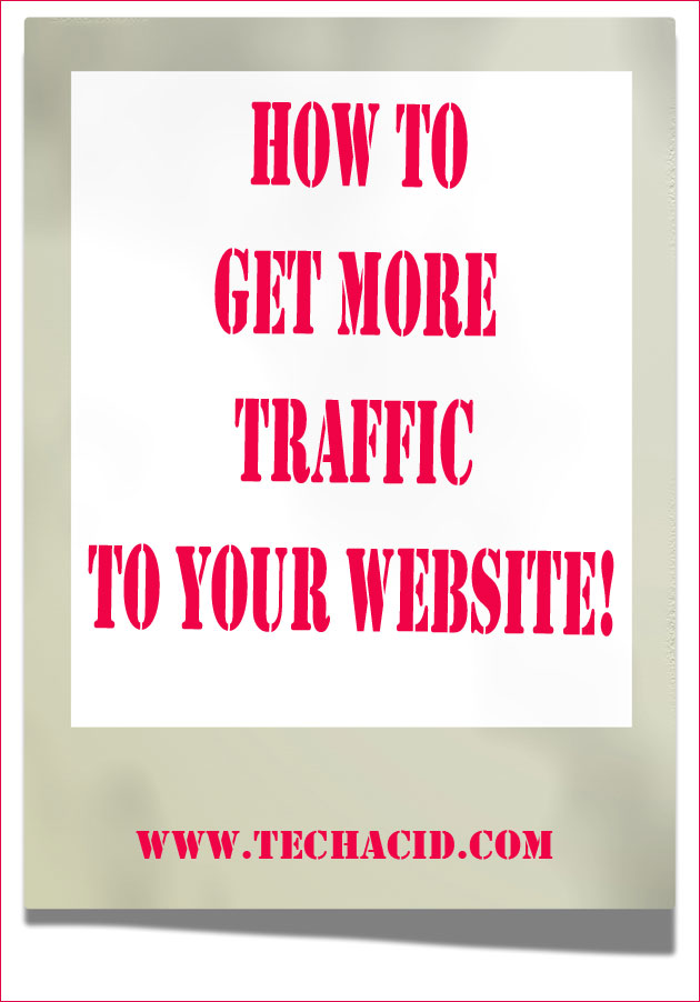 How to Get More Traffic to Your Website!