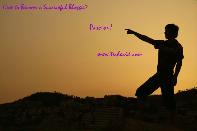 Passion - How to Become a Successful Blogger?