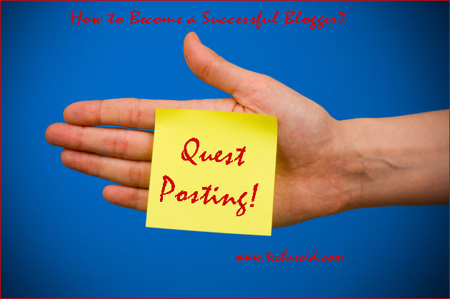 Quest Posting - How to Become a Successful Blogger?