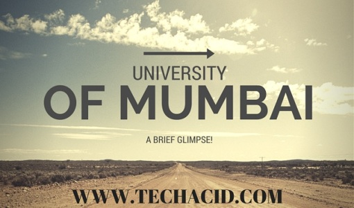 University of Mumbai - A Brief Glimpse!