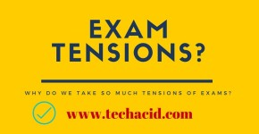 Why Do We Take So Much Tensions of Exams?