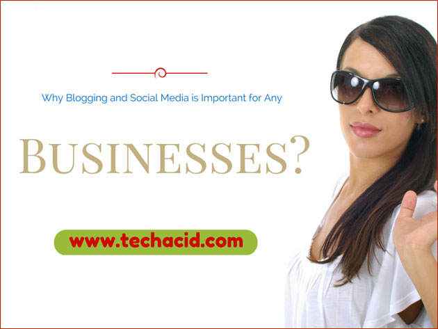 Why Blogging and Social Media is Important for Any Businesses?