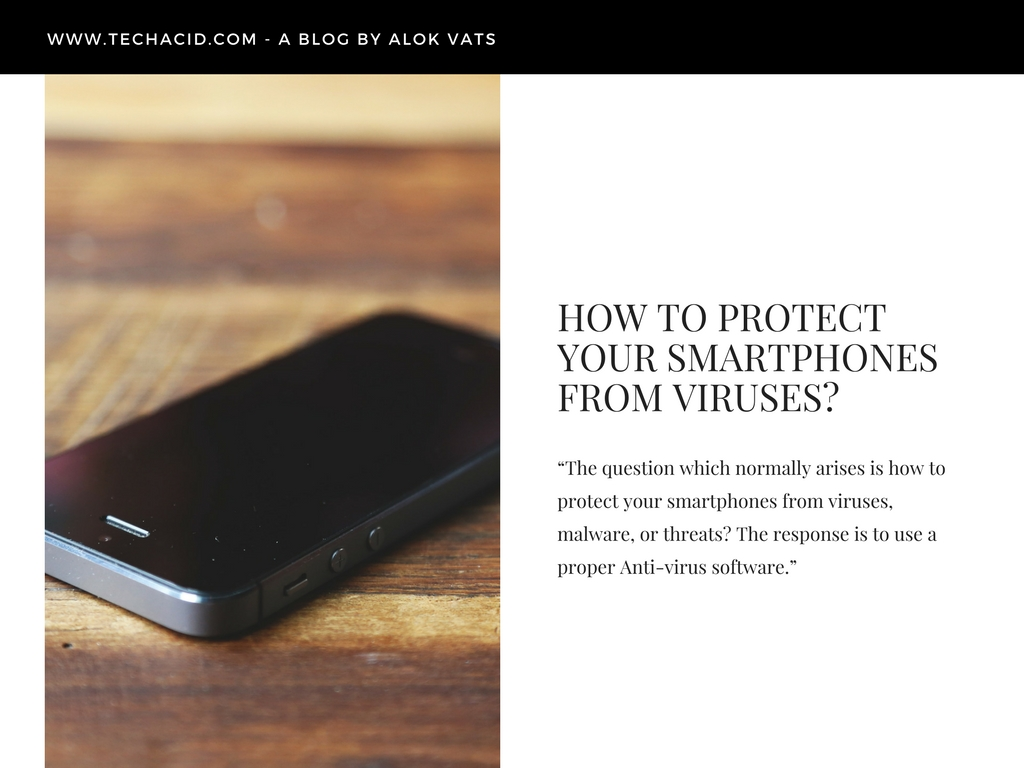 How to Protect Your Smartphones from Viruses